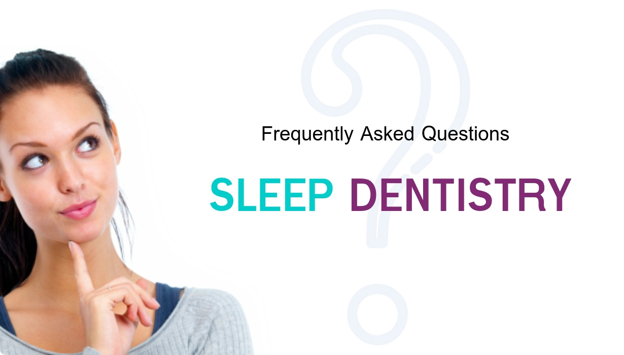 Sleep Dentistry FAQs