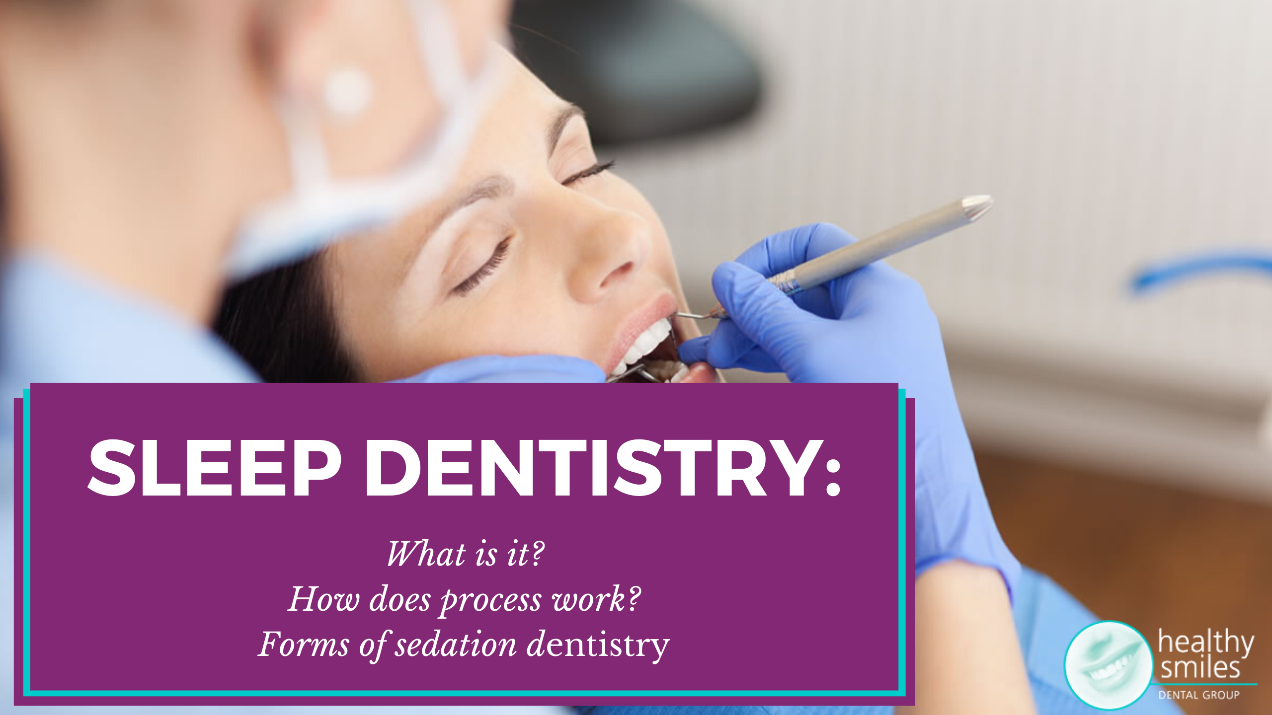Sleep dentistry process