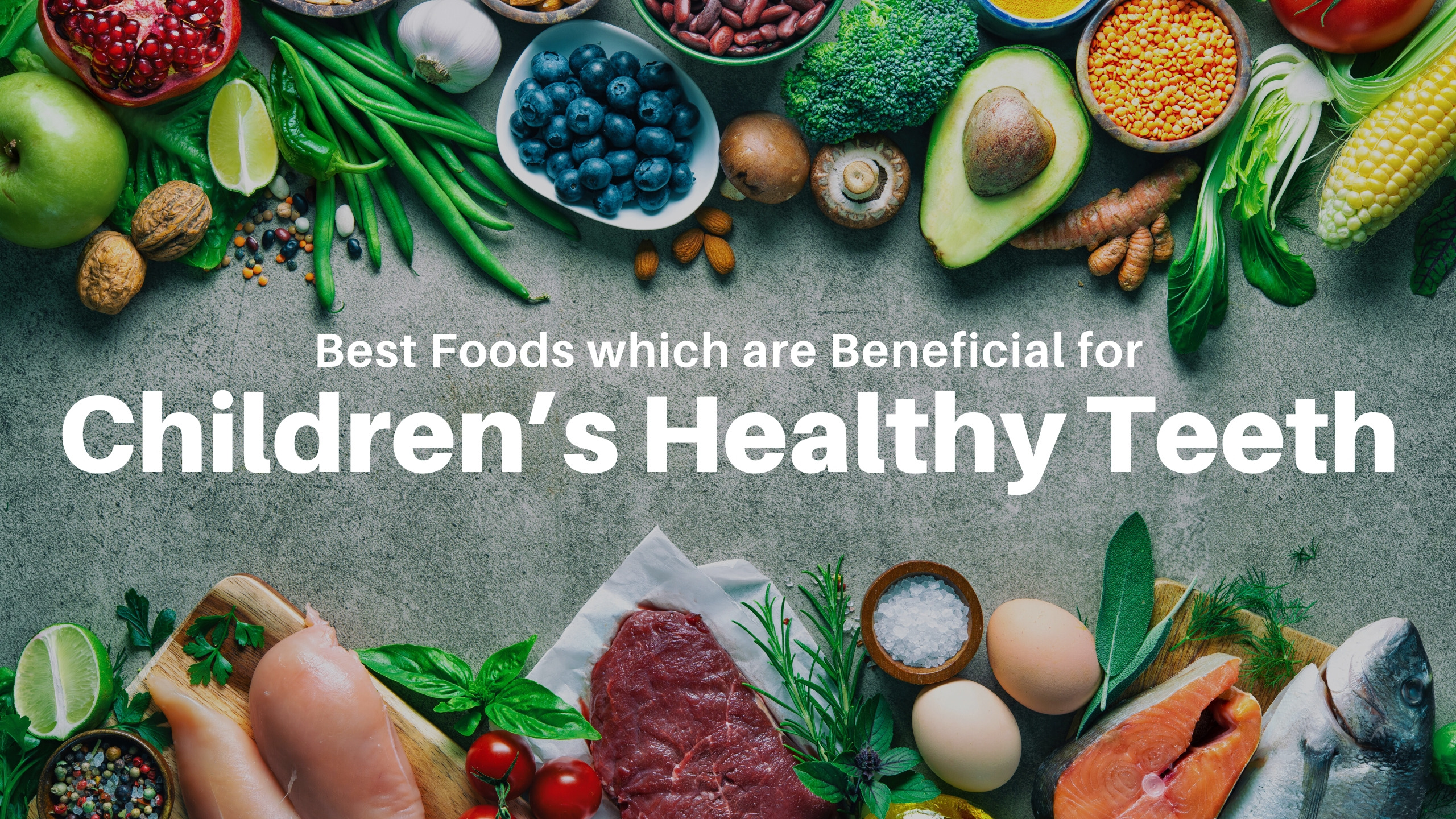 Best Food for Children's Healthy Teeth