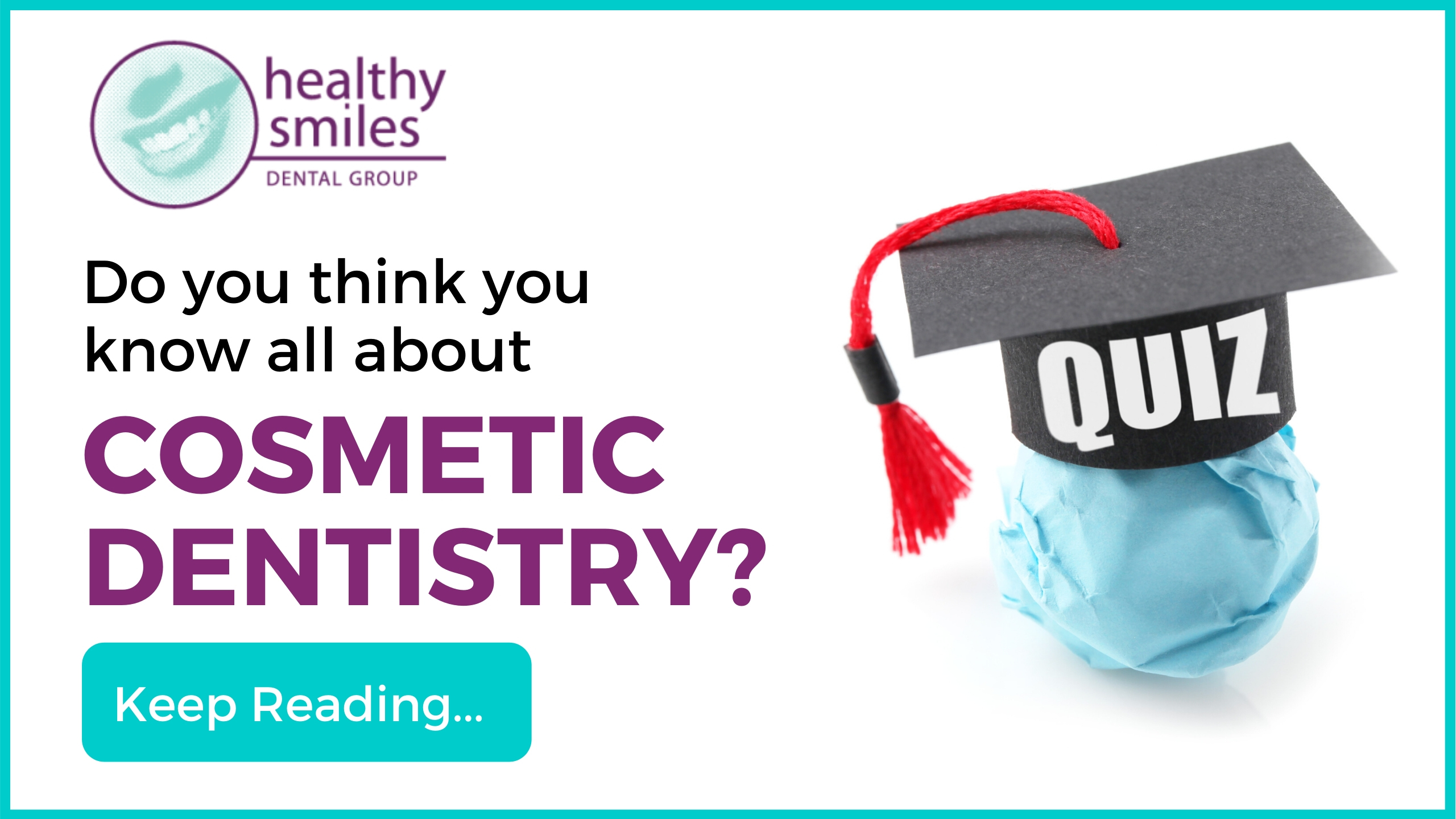Cosmetic Dentistry Quiz: Do You Think You Know All About It?