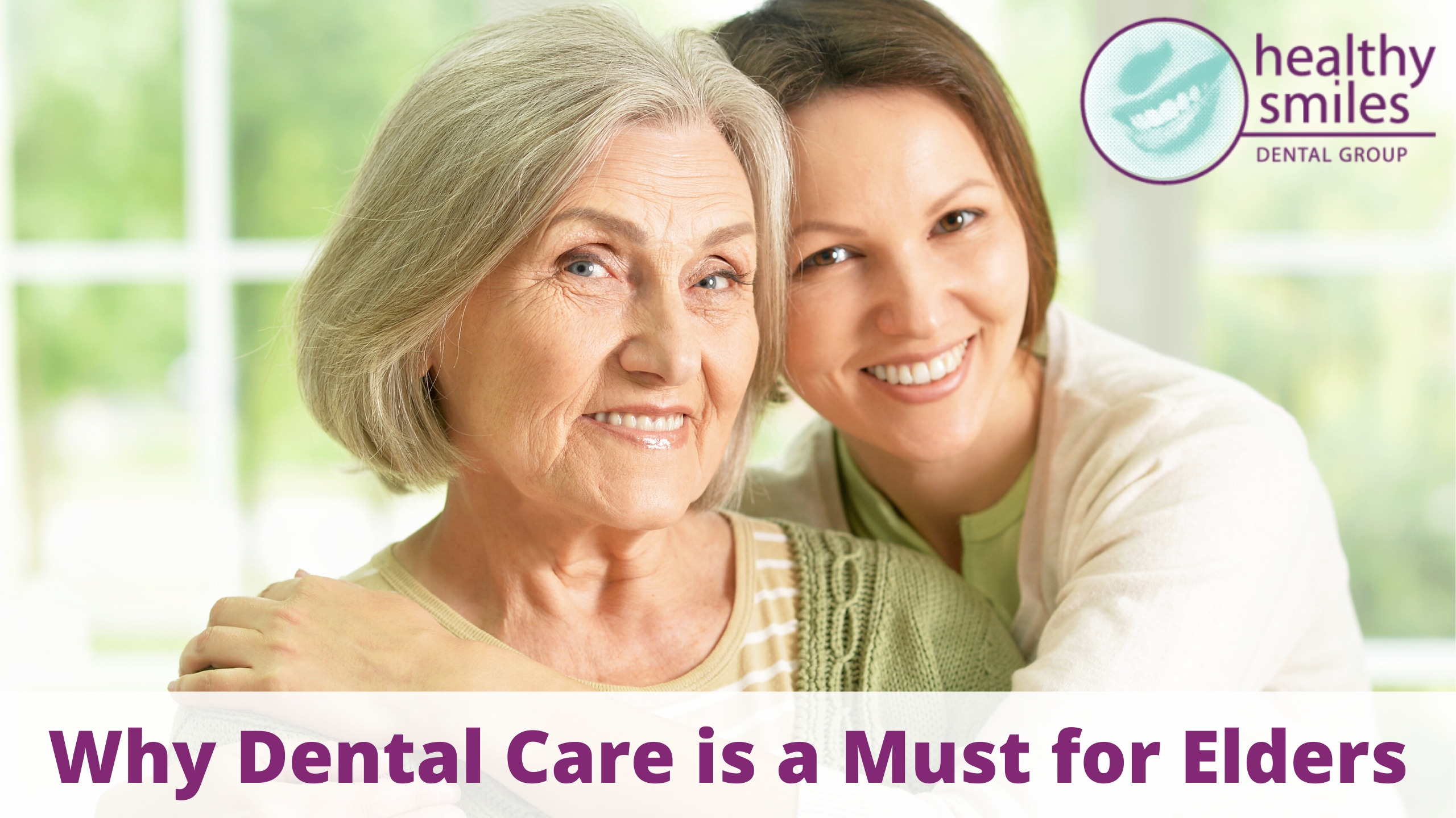 5 Reasons Why Dental Care is a Must for Elders