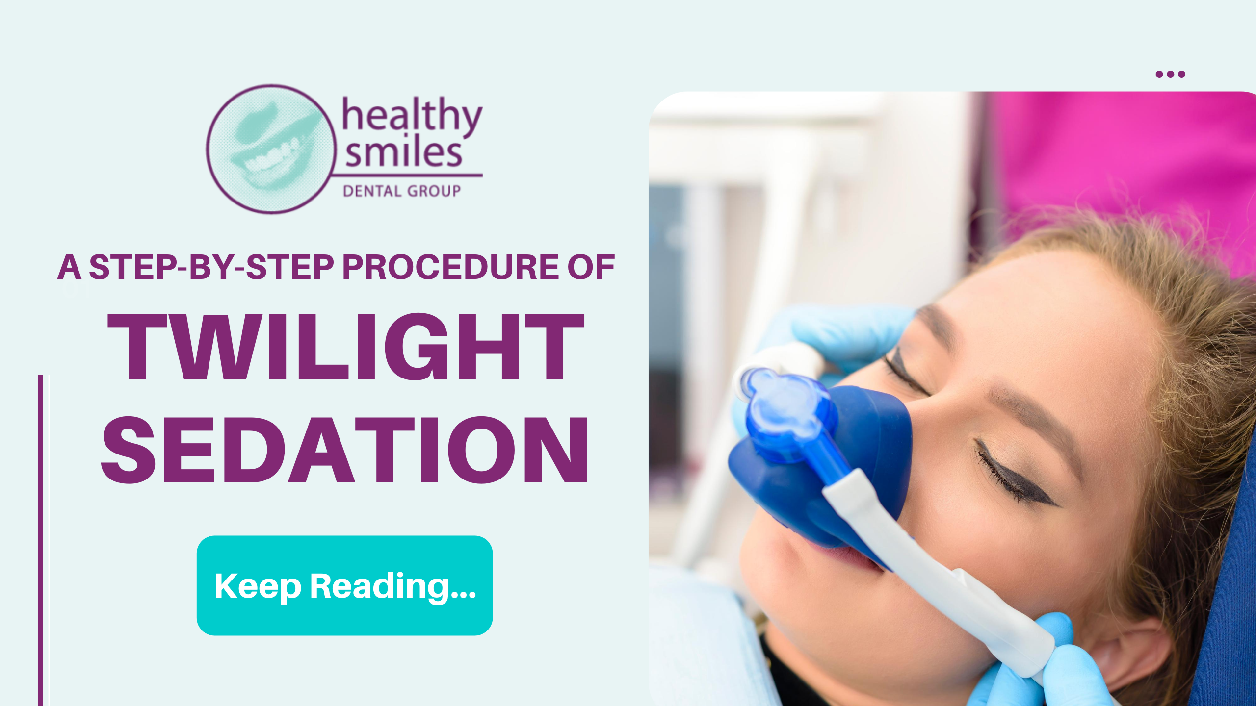 What is the Process of Twilight Sedation?