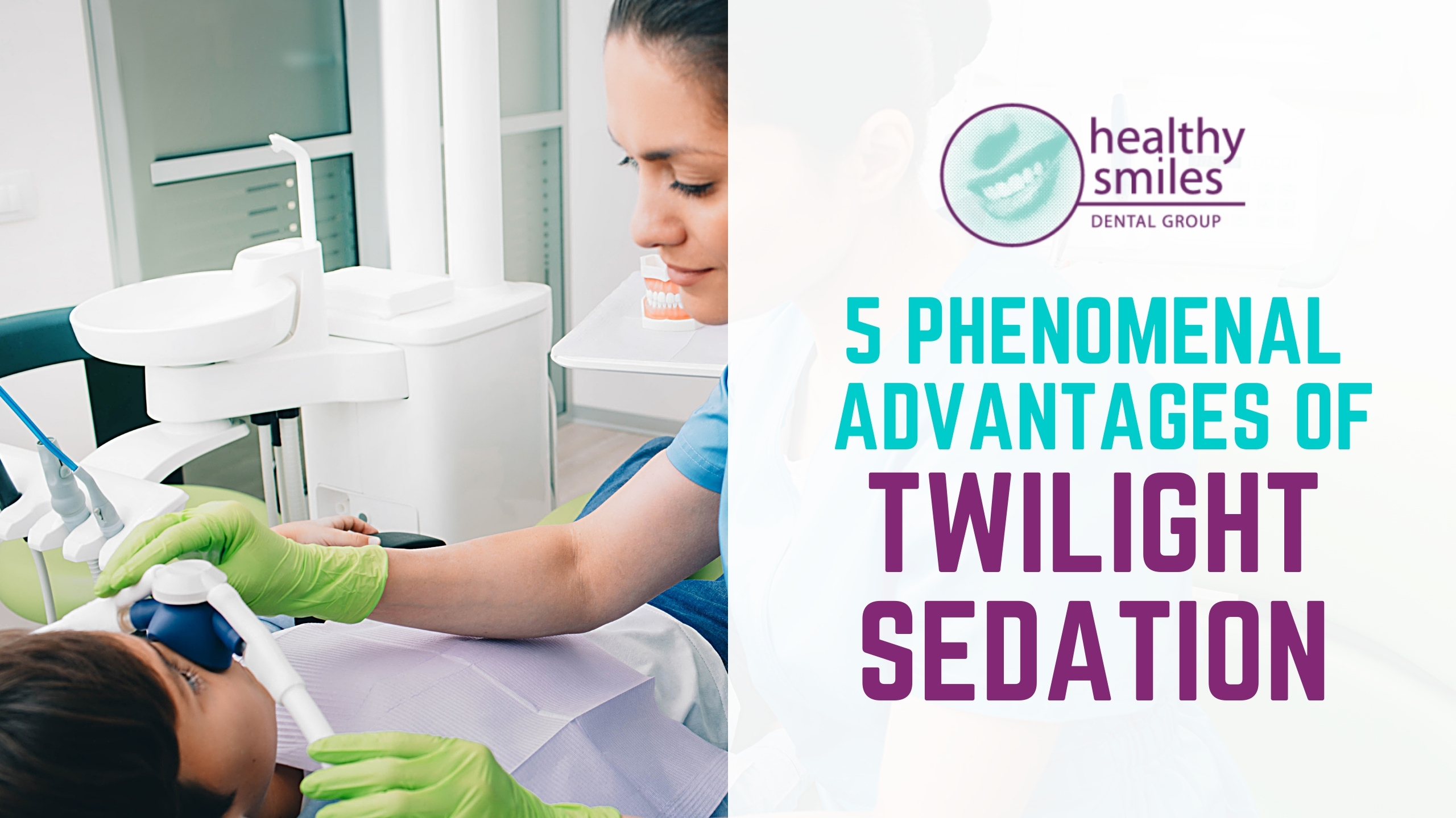 5 Phenomenal Advantages of Twilight Sedation You Should Know