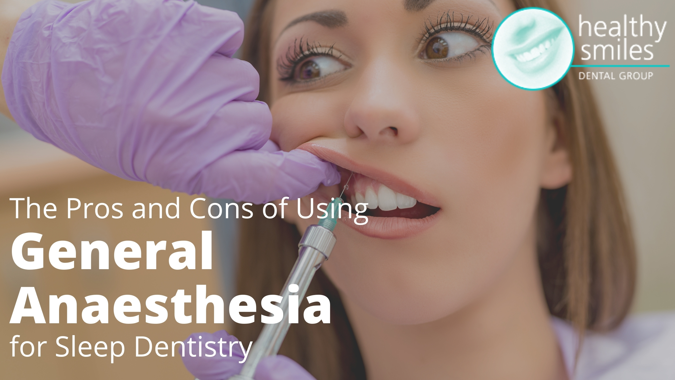 The Pros and Cons of Using General Anaesthesia for Sleep Dentistry