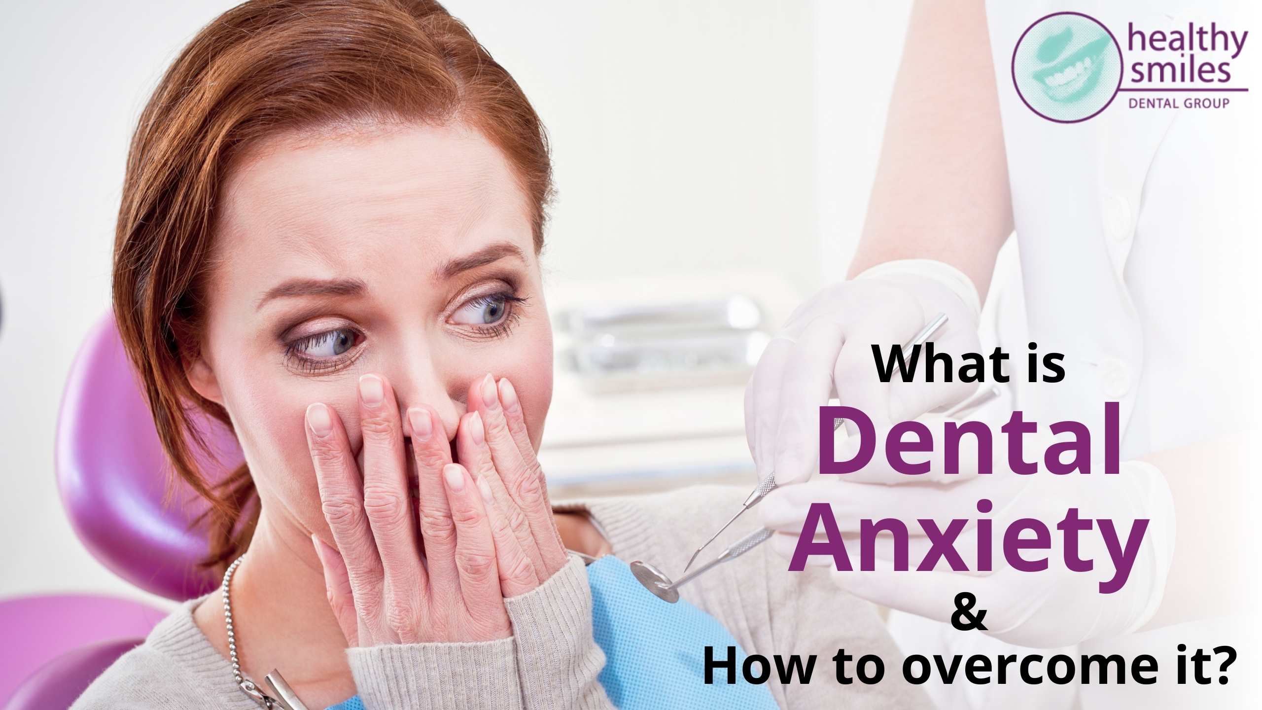 What is Dental Anxiety and How Can You Overcome it?